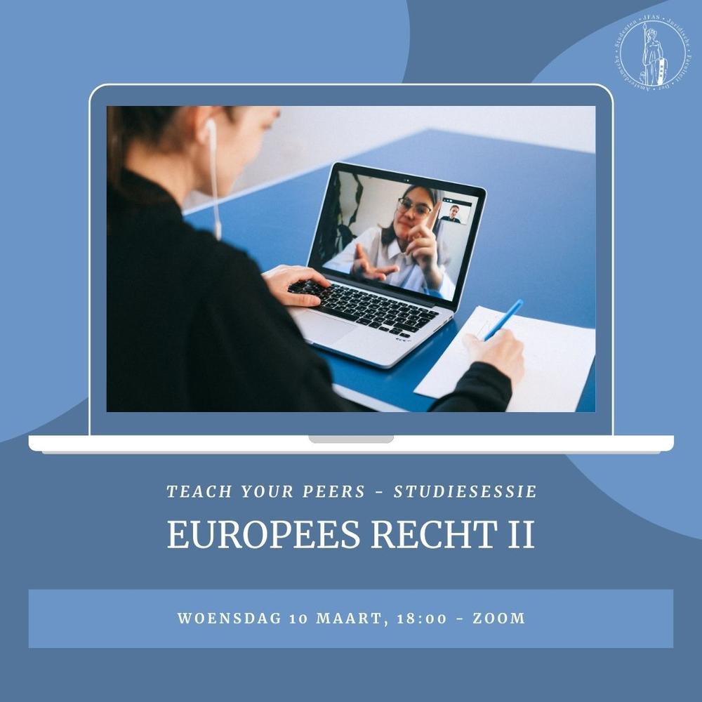 Teach Your Peers - Studiesessie Europees Recht II